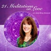 21 Meditations on Love by Janet Bray Attwood