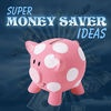 Super Money Saver Ideas