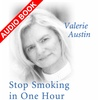 Stop Smoking in One Hour with Valerie Austin