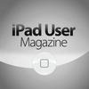 iPad User: the companion iPad magazine for all iPad models