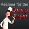 Recipes for the Deep Fryer