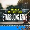 Secret Menu for Starbucks Fans