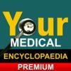 Your Medical Encyclopaedia Premium