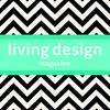 Living Design Magazine