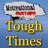Tough Times Motivation Audios