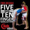 5 and 10 Finger Guillotines with Chris Brennan