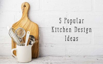 5 Popular Kitchen Design Ideas