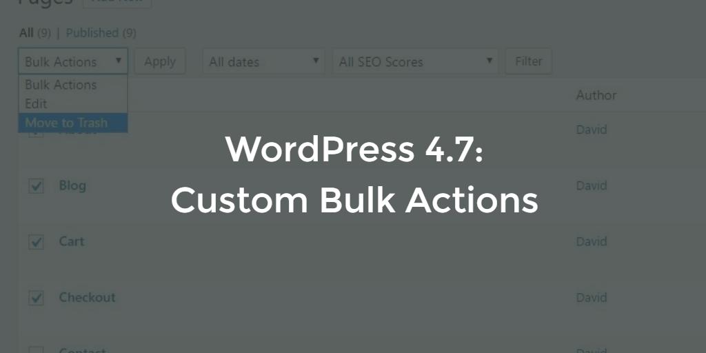 Custom Bulk Actions added in WordPress 4.7