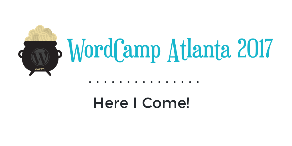 WordCamp Atlanta 2017 - I'm Attending!