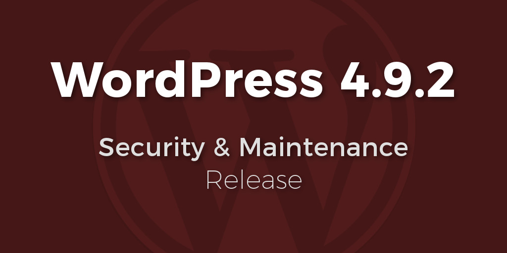 WordPress Version 4.9.2 : Security & Bug Fixes