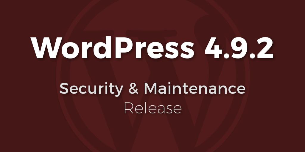 WordPress Version 4.9.2 : Security & Bug Fixes