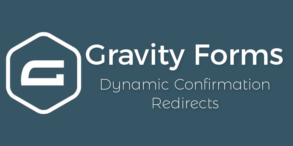 Gravity Forms - Dynamic Confirmation Redirects