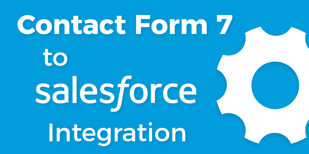 WordPress Contact Form 7 Salesforce Integration