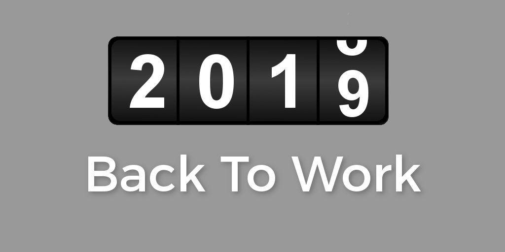 Back To Work For 2019