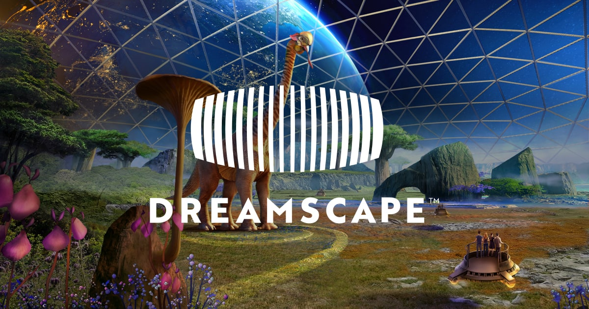 Dreamscape. A VR experience like no other.