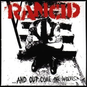 Rancid - …And Out Come The Wolves (1995)