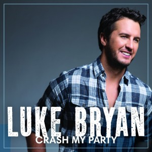 Luke Bryan - Crash My Party (2013)