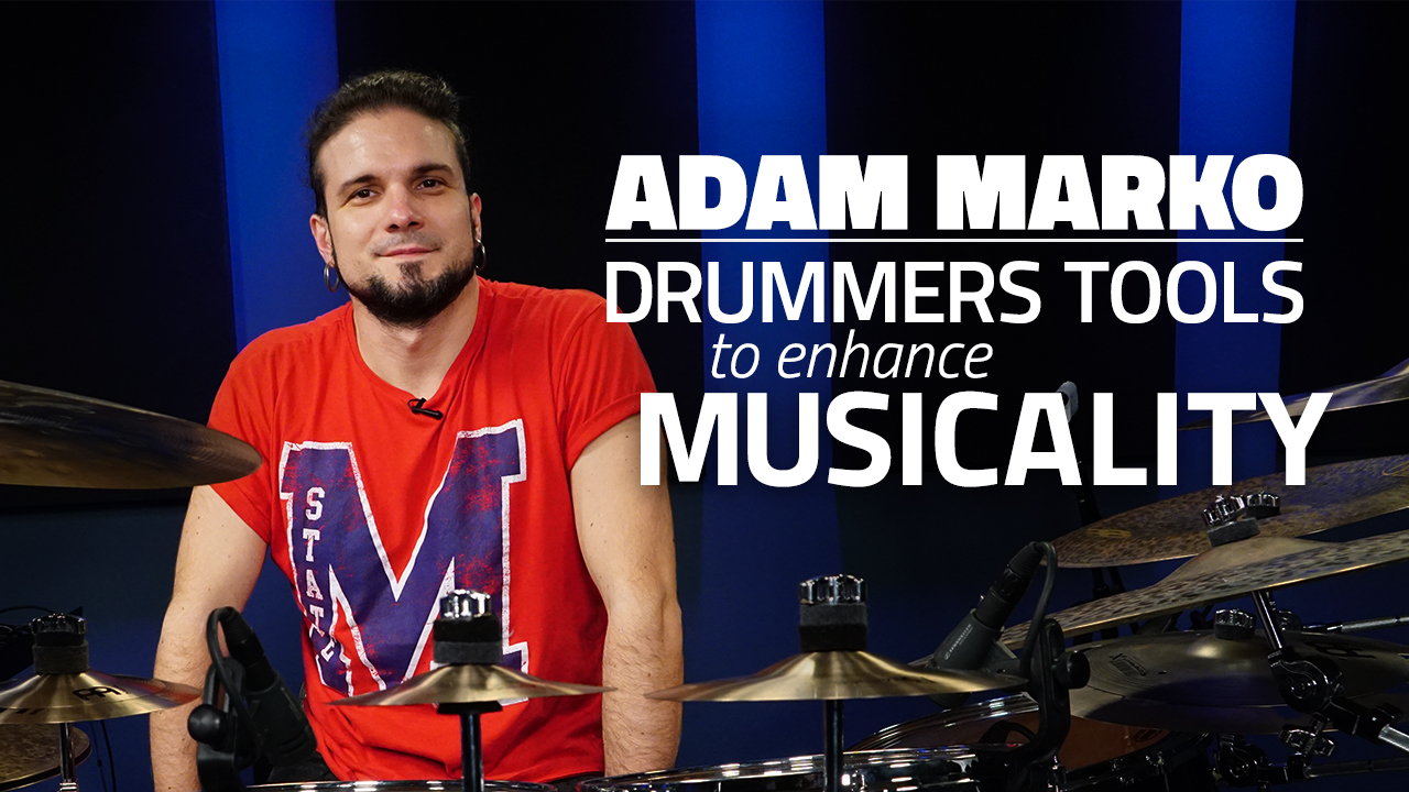 Drummer's Tools To Enhance Musicality
