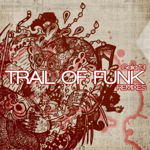 cover artwork for Gaia13 - Trail of Funk Remixes