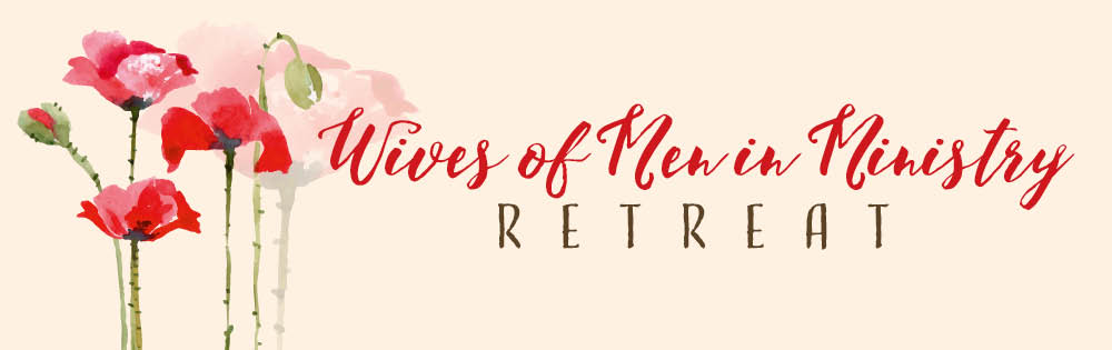 Wives of Men in Ministry Retreat
