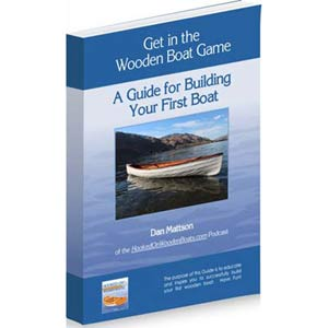 Get in the Wooden Boat Game: A Guide for Building Your First Boat
