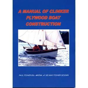 A Manual of Clinker (Lapstrake) Plywood Boat Construction