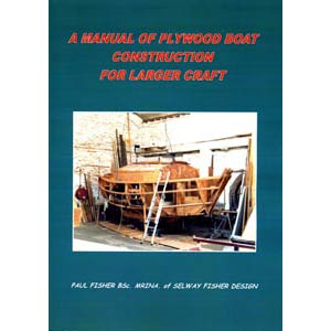 A Manual of Plywood Boat Construction for Larger Craft