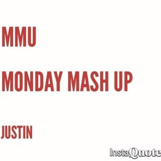 MONDAY MASH UP