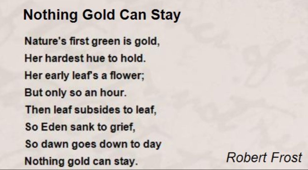 The Outsiders Nothing Gold Can Stay Poem Analysis Interactive Worksheet By Renee Sullivan Wizer Me There are a variety of meanings you can assign to the phrase stay gold. nothing gold can stay poem analysis