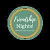 Friendship Nights