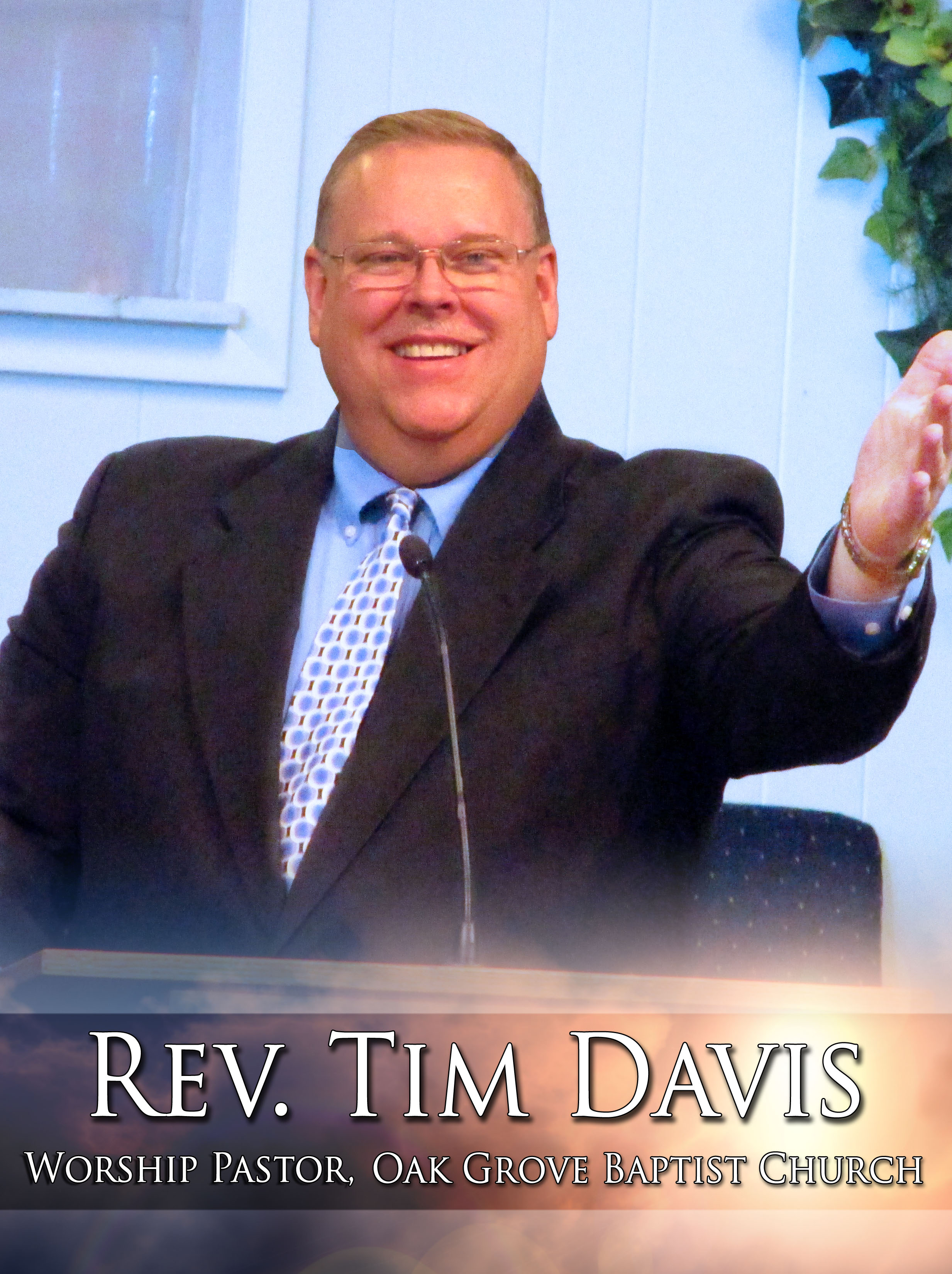 Rev. Tim Davis - Worship Ministry