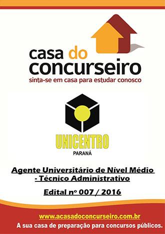 Apostila preparatória para concurso UNICENTRO – Agente Universitário de Nível Médio –  Universidade Estadual do Centro-Oeste - Edital nº 007/2016