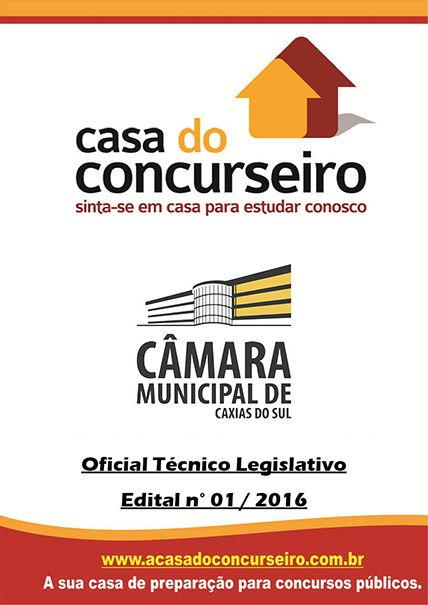 Apostila preparatória para concurso Câmara Municipal de Caxias do Sul-RS - Oficial Téc Câmara Municipal de Caxias do Sul-RS - Edital nº 001/2016