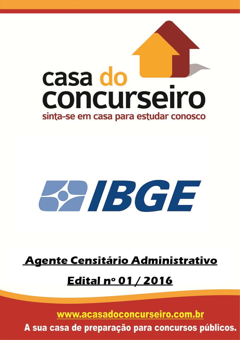 Apostila preparatória para concurso IBGE - Agente Censitário Administrativo  Processo Seletivo Simplificado - Instituto Brasileiro de Geografia e Estatística - Edital n° 01/2017