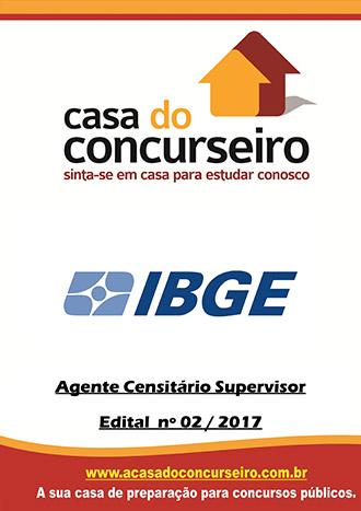 Apostila preparatória para concurso IBGE - Agente Censitário Supervisor Processo Seletivo Simplificado - Instituto Brasileiro de Geografia e Estatística - Edital n° 02/2017