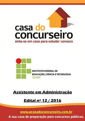 Apostila preparatória para concurso IFCE - Assistente em Administração - 2016 Instituto Federal de Educação, Ciência e Tecnologia do Ceará - Edital nº 12/2016