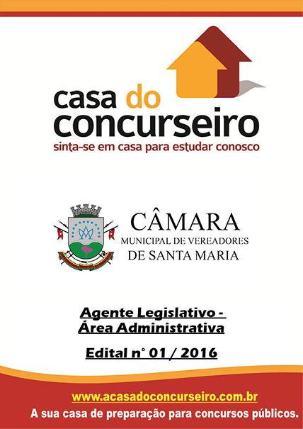 Apostila preparatória para concurso Câmara Municipal de Santa Maria-RS - Agente Legisl Câmara Municipal de Santa Maria-RS - Edital nº 001/2016
