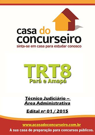 Apostila preparatória para concurso TRT-PA/AP - Técnico Judiciário - 2015 Tribunal Regional do Trabalho da 8ª Região