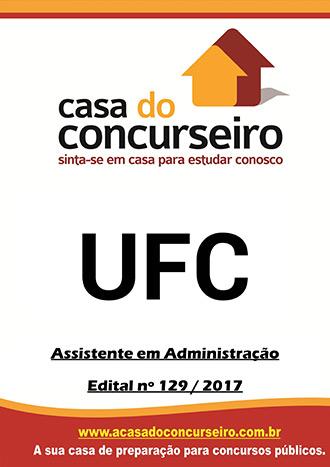 Apostila preparatória para concurso UFC - Assistente em Administração Universidade Federal do Ceará -  Edital nº 129/2017