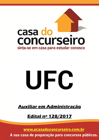 Apostila preparatória para concurso UFC - Auxiliar em Administração Universidade Federal do Ceará -  Edital nº 128/2017