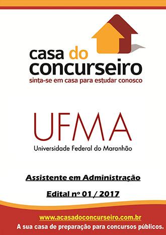 Apostila preparatória para concurso UFMA - Assistente em Administração Universidade Federal do Maranhão - Edital n° 01/2017