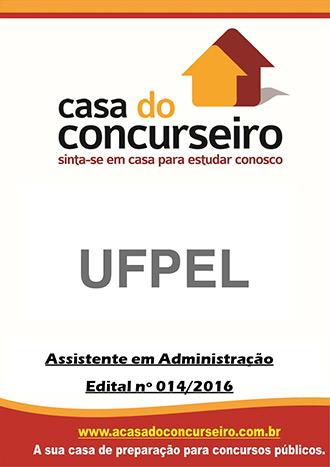 Apostila preparatória para concurso UFPEL - Assistente em Administração - 2016 Universidade Federal de Pelotas - Edital nº 014/2016