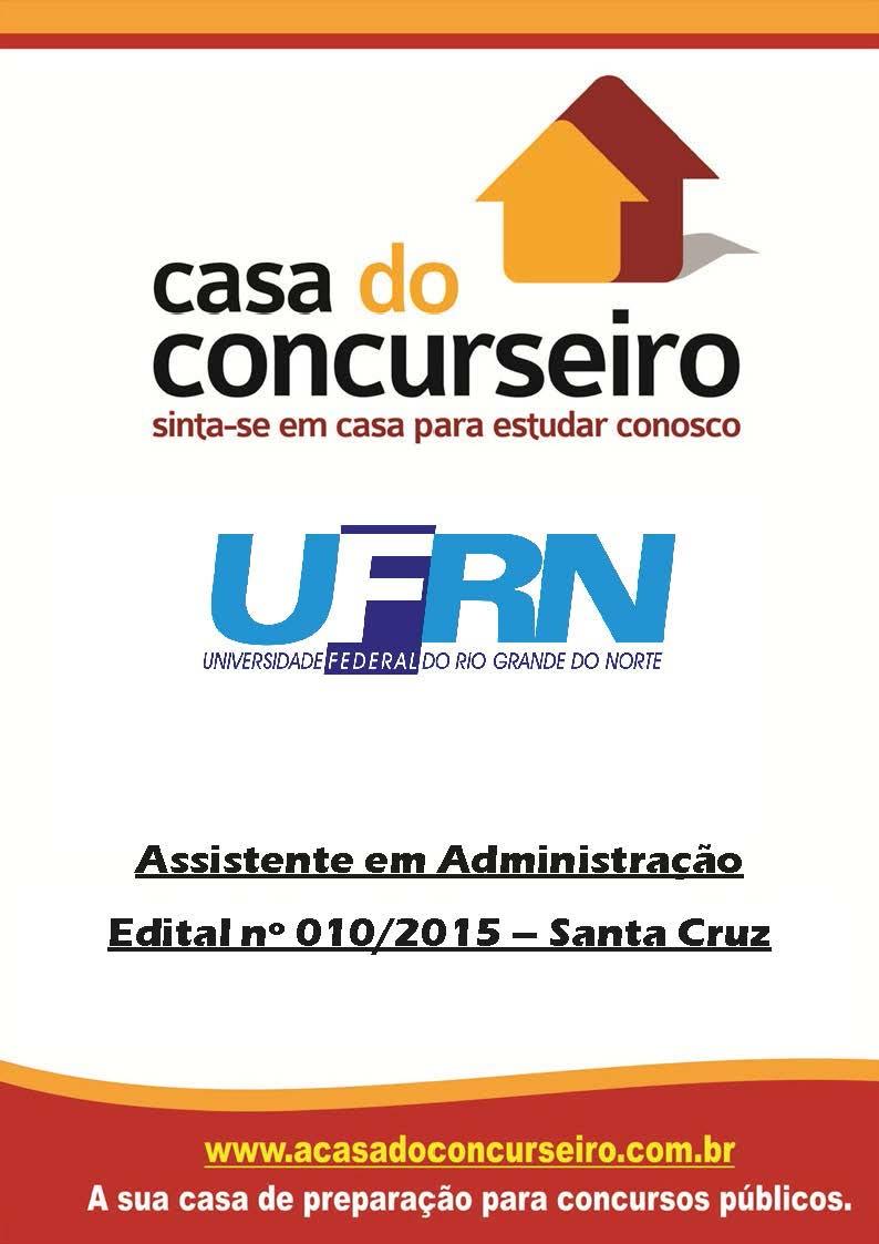 Apostila preparatória para concurso UFRN – Edital nº 010/2015 – Santa Cruz Universidade Federal do Rio Grande do Norte - Edital nº 010/2015