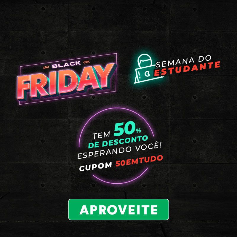 Semana do Estudante - Black Friday