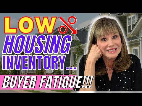 Low Housing Inventory Creates Buyer Fatigue