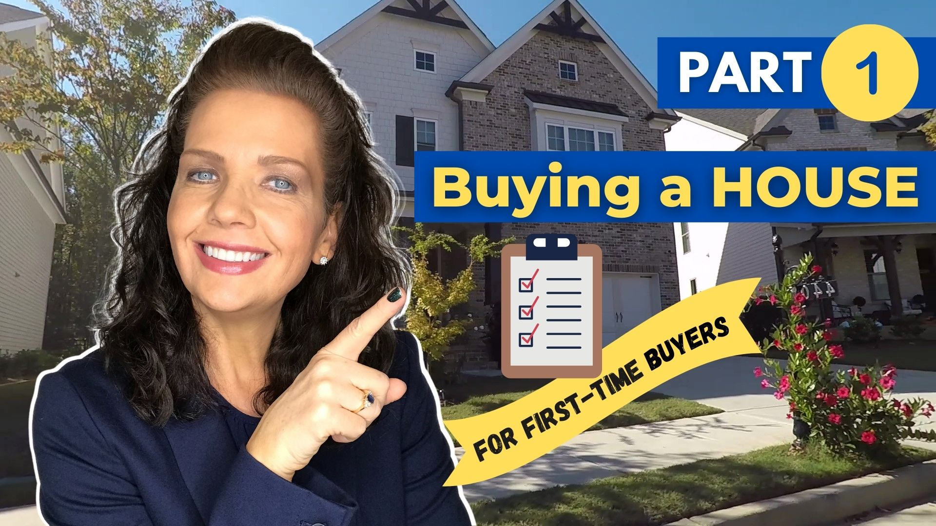 Buying a House Checklist for First-Time Buyers – Part 1