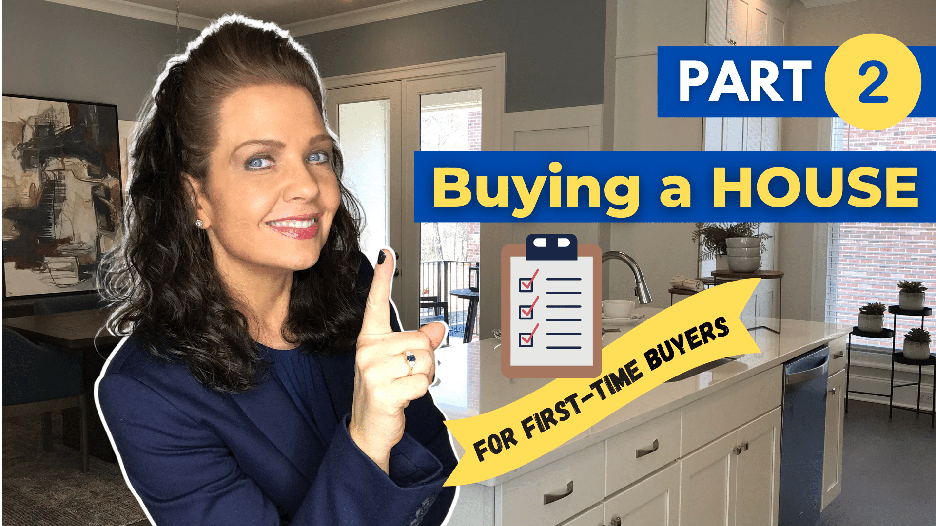 Buying a House Checklist for First-Time Buyers – Part 2