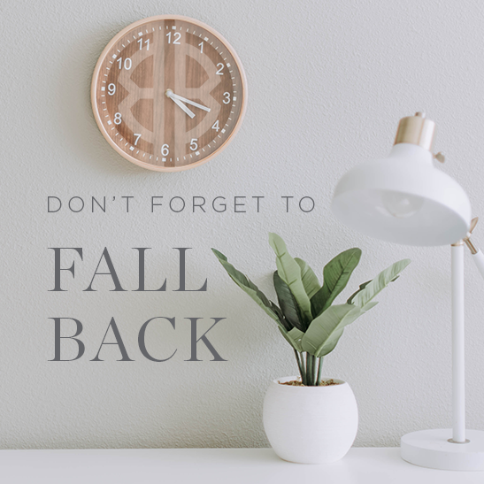Set clocks to fall back one hour for daylight savings time.