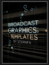 Broadcast Graphics Templates by SternFX for Boris Continuum Complete AE