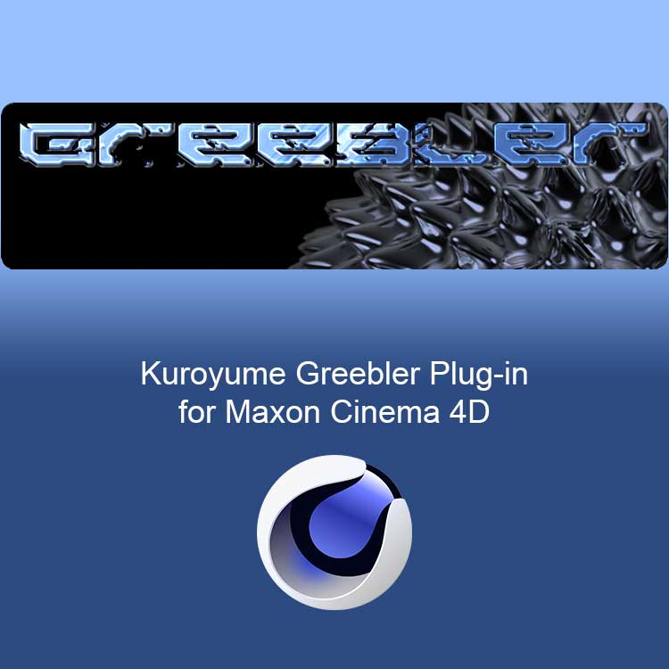 Kuroyume Greebler Plug-in for Cinema 4D